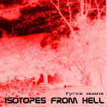 Isotopes From Hell